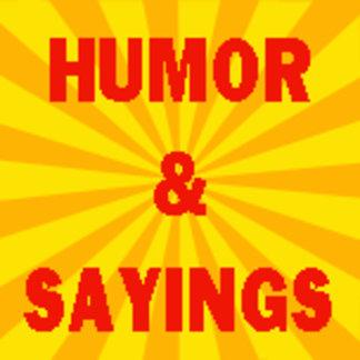 HUMOR & SAYINGS